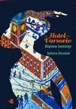 Klątwa lutnisty. Hotel Varsovie. Tom 1-Zientek Sylwia