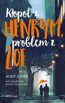 Kłopot z Henrym, problem z Zoe-Jones Andy