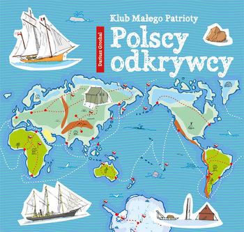 Klub małego patrioty. Polscy odkrywcy-Grochal Dariusz