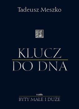 Klucz do DNA-Meszko Tadeusz