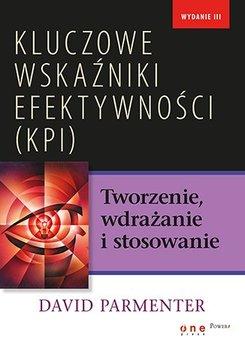 Kluczowe wskaźniki efektywności (KPI). Tworzenie, wdrażanie i stosowanie                      (ebook)