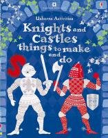 Knights & Castles Things to Make and Do-Gilpin Rebecca