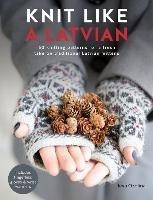 Knit Like a Latvian-Ozolina Ieva