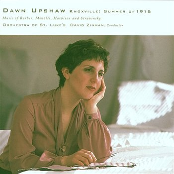 Knoxville: Summer Of 1915-Dawn Upshaw