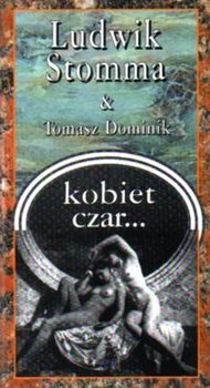 Kobiet Czar-Dominik Tomasz, Stomma Ludwik