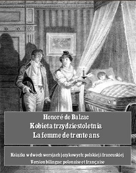 Kobieta trzydziestoletnia. La femme de trente ans-De Balzac Honore