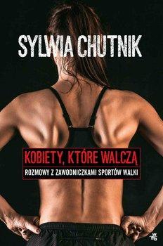 Kobiety, które walczą. Rozmowy z zawodniczkami sportów walki                      (ebook)