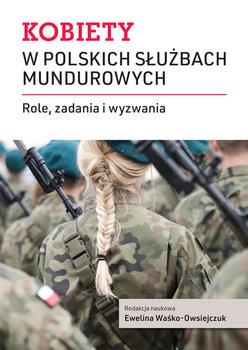 Kobiety w polskich służbach mundurowych-Opracowanie zbiorowe