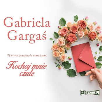 Kochaj mnie czule-Gargaś Gabriela