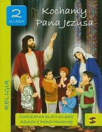 Kochamy Pana Jezusa 2. Ćwiczenia. Szkoła podstawowa-Opracowanie zbiorowe