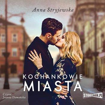 Kochankowie miasta-Stryjewska Anna