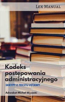 Kodeks postępowania administracyjnego-Wysocki Michał