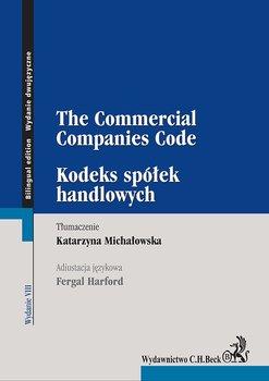 Kodeks spółek handlowych. The Commercial Companies Code-Michałowska Katarzyna, Harford Fergal