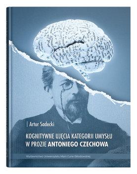 Kognitywne ujęcia kategorii umysłu w prozie Antoniego Czechowa-Sadecki Artur