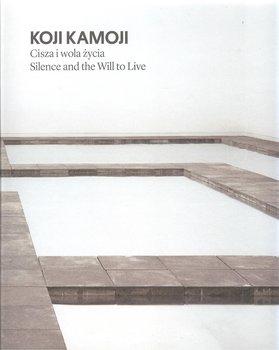 Koji Kamoji. Cisza i wola życia-Opracowanie zbiorowe