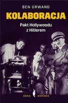 Kolaboracja. Pakt Hollywoodu z Hitlerem