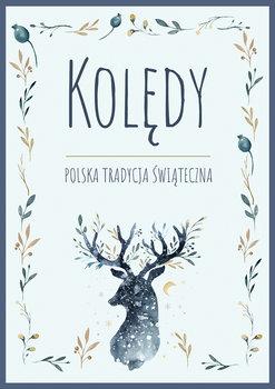 Kolędy. Polska tradycja świąteczna-Opracowanie zbiorowe