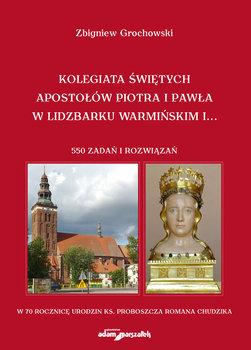 Kolegiata Świętych Apostołów Piotra i Pawła w Lidzbarku Warmińskim-Grochowski Zbigniew