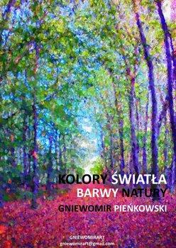 Kolory światła. Barwy natury. Tom 2-Pieńkowski Gniewomir