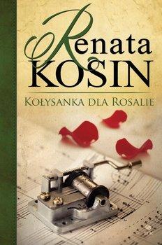 Kołysanka dla Rosalie-Kosin Renata