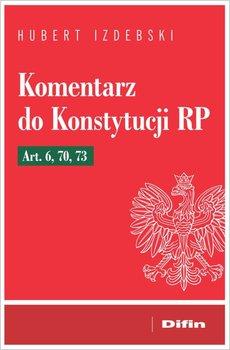 Komentarz do Konstytucji RP-Izdebski Hubert