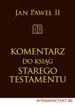 Komentarz do ksiąg Starego Testamentu-Jan Paweł II