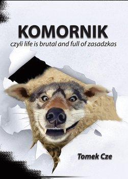 Komornik czyli life is brutal and full of zasadzkas-Cze Tomasz