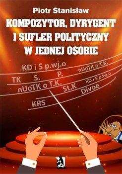 Kompozytor, dyrygent i sufler polityczny w jednej osobie                      (ebook)