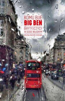 Komu bije Big Ben. Brytyjczycy w sosie własnym-Rachid Chehab Milena