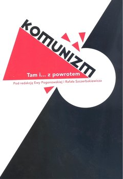 Komunizm. Tam i... z powrotem-Opracowanie zbiorowe