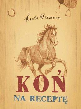 Koń na receptę-Widzowska Agata