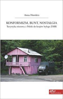 Konformizm, bunt, nostalgia. Turystyka niszowa z Polski do krajów byłego ZSRR-Horolets Anna