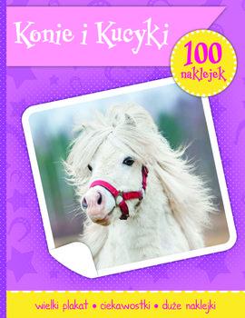 Konie i kucyki. 100 naklejek-Opracowanie zbiorowe