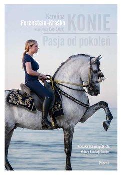Konie. Pasja od pokoleń-Kraśko-Ferenstein Karolina