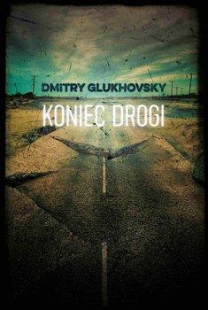 Koniec drogi-Glukhovsky Dmitry