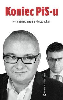 Koniec PIS-u-Kamiński Michał, Morozowski Andrzej