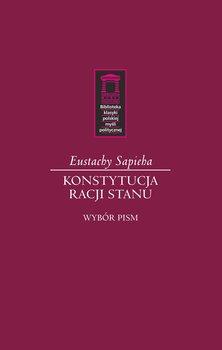 Konstytucja racji stanu-Sapieha Eustachy