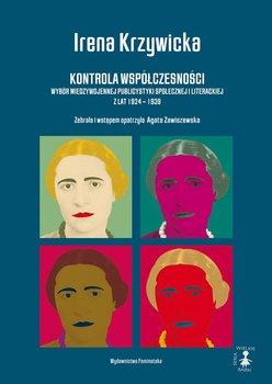 Kontrola współczesności. Wybór międzywojennej publicystyki społecznej i literackiej z lat 1924 - 1939                      (ebook)
