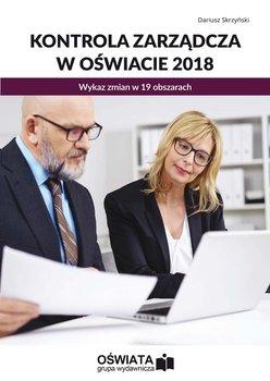 Kontrola zarządcza w oświacie 2018. Wykaz zmian w 19 obszarach-Skrzyński Dariusz