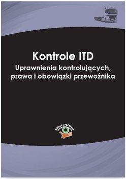 Kontrole ITD. Uprawnienia kontrolujących, prawa i obowiązki przewoźnika-Sarna Marcin