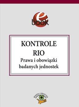 Kontrole RIO. Prawa i obowiązki badanych jednostek-Czajkowska-Matosiuk Katarzyna