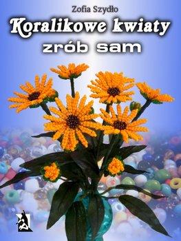 Koralikowe kwiaty - zrób sam                      (ebook)