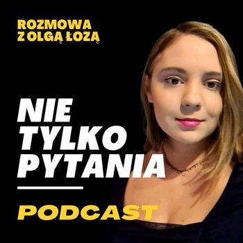 KOSZT BYCIA MAŁPĄ. Psychiatra Olga Łoza o pracy w kapitalizmie, depresji i toksycznych relacjach - Nie tylko pytania - rozmowy Jaśka Wasilewskiego - podcast-Wasilewski Jasiek