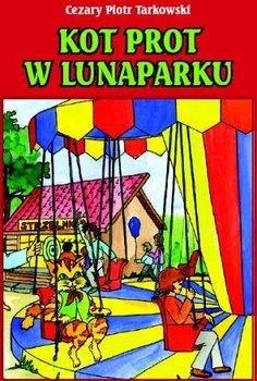 Kot Prot W Lunaparku Tarkowski Cezary Piotr Książka W Sklepie
