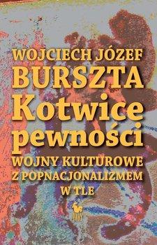 Kotwice pewności-Burszta Wojciech