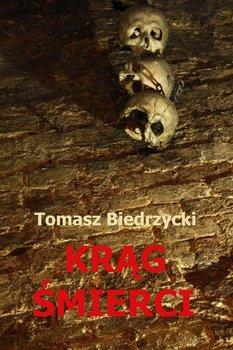 Krąg śmierci-Biedrzycki Tomasz