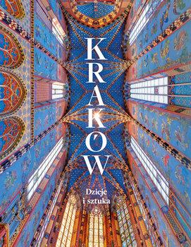 Kraków. Dzieje i sztuka-Opracowanie zbiorowe