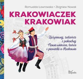 Krakowiaczek Krakowiak Zaśpiewaj Zatańcz I Pokochaj Nowe Wiersze Tańce I Piosenki O Krakowie Okładka Miękka