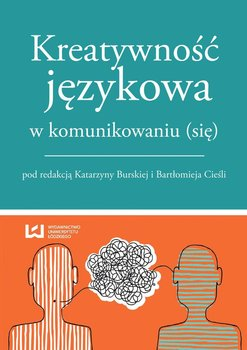 Kreatywność językowa w komunikowaniu (się)                      (ebook)