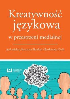 Kreatywność językowa w przestrzeni medialnej                      (ebook)